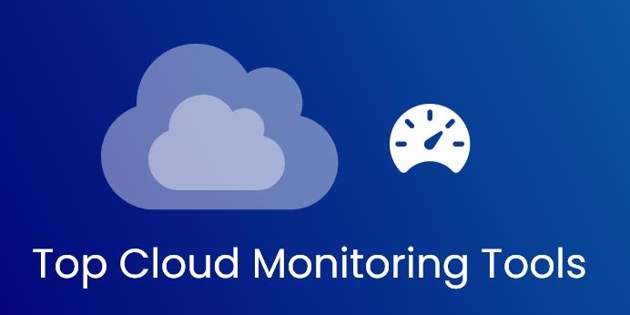Top Cloud Monitoring Tools