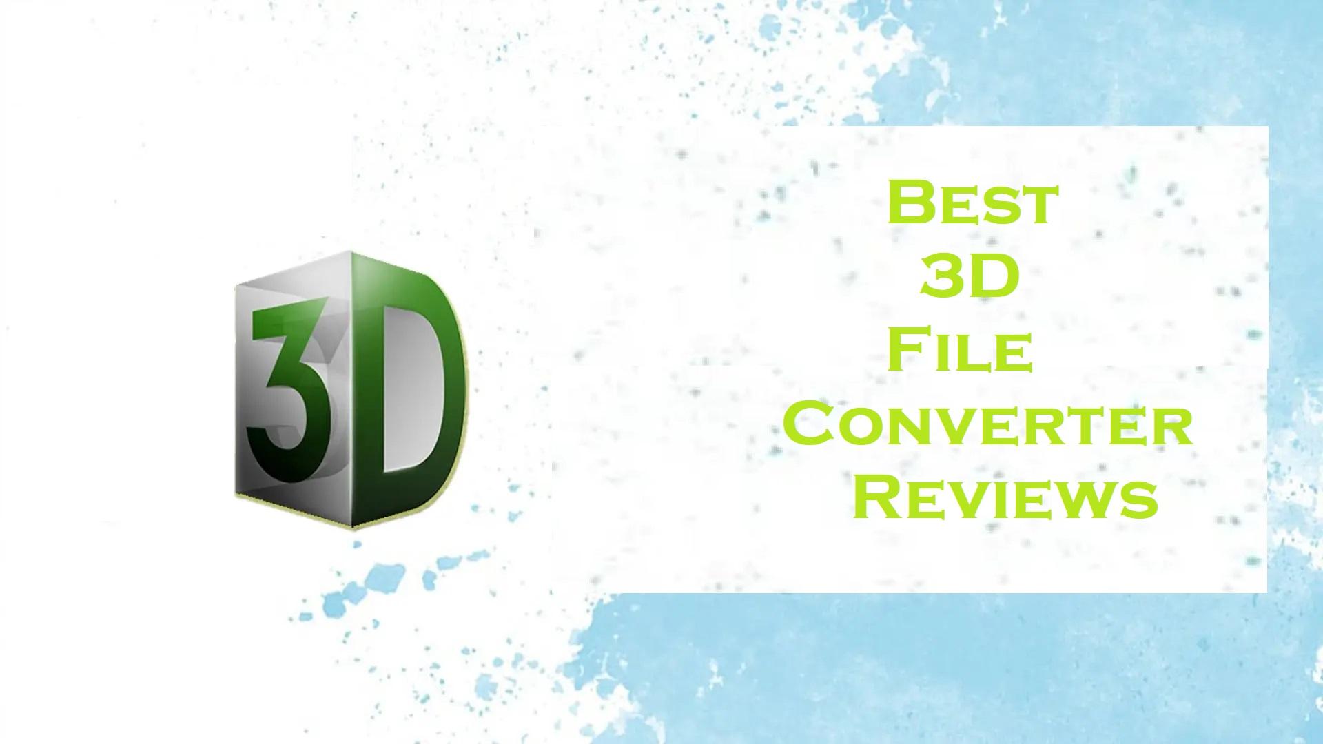 Best 3D File Converter Reviews