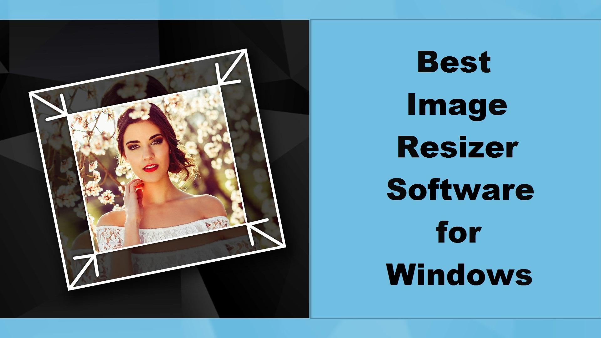 Best Image Resizer Software for Windows
